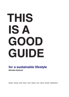 This is a Good Guide - for a Sustainable Lifestyle, Hardback Book