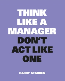 Think Like A Manager, Don t Act Like One:New Edition : New Edition, Paperback / softback Book