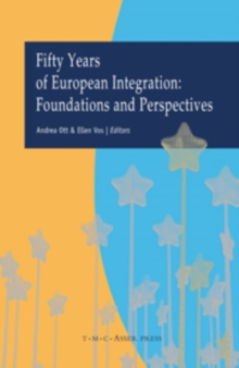 Fifty Years of European Integration : Foundations and Perspectives, Hardback Book