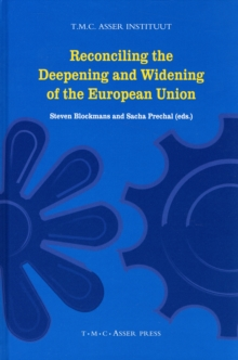 Reconciling the Deepening and Widening of the European Union, Hardback Book