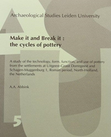 Make it and Break it : the cycles of pottery, Paperback Book