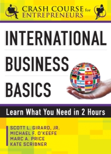 International Business Basics : Learn What You Need in 2 Hours, Paperback / softback Book