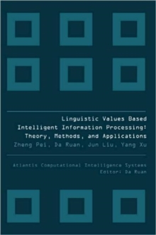 Linguistic Values Based Intelligent Information Processing: Theory, Methods And Applications, Hardback Book