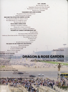 Dragon and Rose Garden : Art and Power in China, Paperback Book
