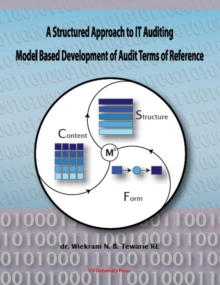 Structured Approach to IT Auditing : Model Based Development of Audit Terms of Reference, Paperback Book