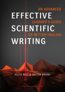 Effective Scientific Writing : An Advanced Learner's Guide to Better English, Paperback Book