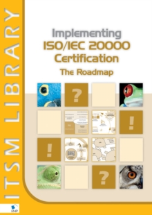 Implementing ISO/IEC 20000 Certification: The Roadmap, Paperback / softback Book