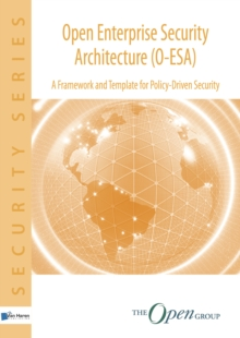 Open Enterprise Security Architecture (O-ESA) : A Framework and Template for Policy-Driven Security, Paperback Book