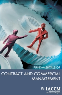 The IACCM Fundamentals of Contract and Commercial Management, Paperback Book