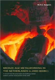 Bronze Age Metalworking in the Netherlands, Paperback Book