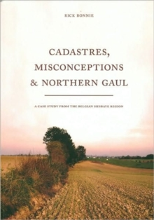 Cadastres, Misconceptions and Northern Gaul, Paperback / softback Book