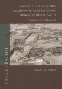 Sandals, shoes and other leatherwork from the Coptic Monastery Deir el-Bachit, Paperback / softback Book