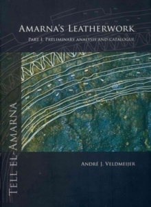 Amarna's Leatherwork. Part I, Paperback Book