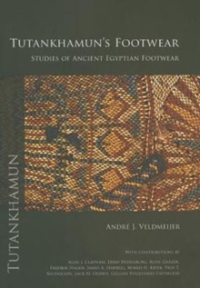 Tutankhamun's Footwear : Studies of Ancient Egyptian Footwear, Paperback / softback Book