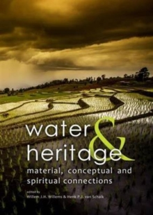 Water & Heritage : Material, Conceptual and Spiritual Connections, Hardback Book