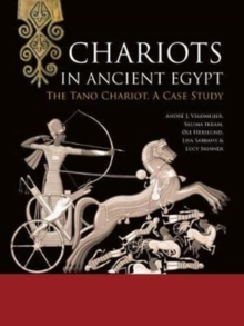 Chariots in Ancient Egypt : The Tano Chariot, A Case Study, Hardback Book