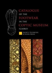 Catalogue of the Footwear in the Coptic Museum (Cairo), Hardback Book
