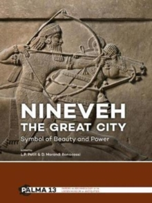 Nineveh, the Great City : Symbol of Beauty and Power, Paperback / softback Book