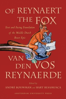 Of Reynaert the Fox : Text and Facing Translation of the Middle Dutch Beast Epic Van den Vos Reynaerde, Paperback / softback Book