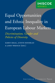 Equal Opportunities and Ethnic Inequality in European Labour Markets : Discrimination, Gender and Policies of Diversity, Paperback / softback Book