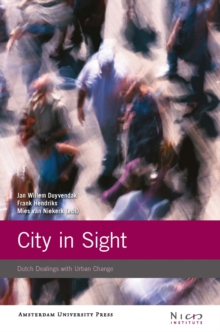 City in Sight : Dutch Dealings with Urban Change, Paperback Book