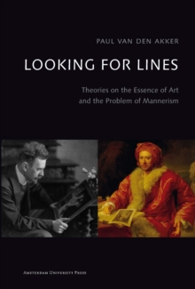 Looking for Lines : Theories on the Essence of Art and the Problem of Mannerism, Paperback / softback Book