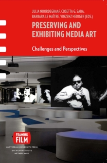 Preserving and Exhibiting Media Art : Challenges and Perspectives, Paperback / softback Book