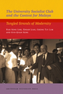 The University Socialist Club and the Contest for Malaya : Tangled Strands of Modernity, Paperback Book