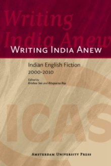 Writing India Anew : Indian English Fiction 2000-2010, Paperback / softback Book