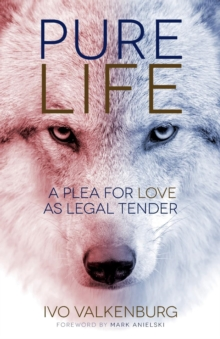 Pure Life : A Plea for Love as Legal Tender, Paperback Book