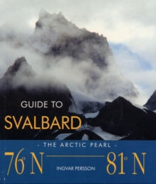 Guide to Svalbard : The Arctic Pearl, Paperback Book