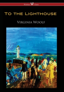 To the Lighthouse (Wisehouse Classics Edition), Hardback Book