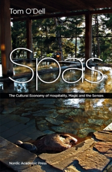 Spas : The Cultural Economy of Hospitality, Magic and the Senses, Hardback Book