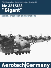 Me 321/323 Gigant : Design, Production and Operations, Hardback Book