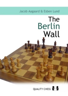Berlin Wall: The Variation That Brought Down Kasparov, Paperback / softback Book