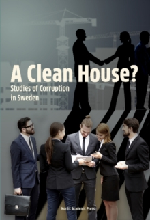 A Clean House : Studies of Corruption in Sweden, Paperback / softback Book