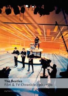 The Beatles - Film & Tv Chronicle 1961 - 1970, Hardback Book