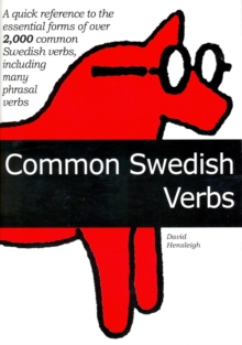 2000 Common Swedish Verbs : Quick Reference to the Essential Forms Including Many Phrasal Verbs, Paperback Book