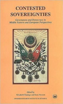Contested Sovereignties : Government and Democracy in Middle Eastern and European Perspectives, Paperback Book