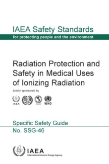 Radiation Protection and Safety in Medical Uses of Ionizing Radiation, Paperback / softback Book