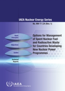 Options for Management of Spent Fuel and Radioactive Waste for Countries Developing New Nuclear Power Programmes, Paperback / softback Book