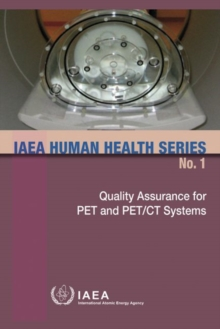 Quality Assurance for PET and PET/CT Systems, Paperback / softback Book