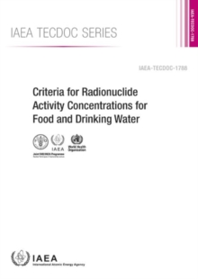 Criteria for Radionuclide Activity Concentrations for Food and Drinking Water, Paperback / softback Book