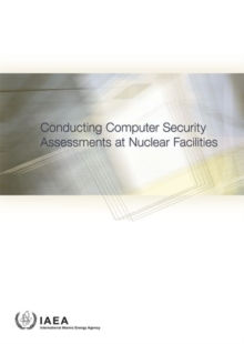 Conducting Computer Security Assessments at Nuclear Facilities, Paperback / softback Book