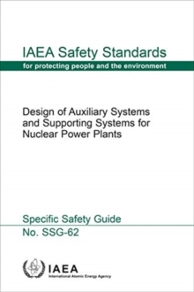 Design of Auxiliary Systems and Supporting Systems for Nuclear Power Plants, Paperback / softback Book
