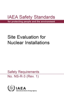 Site Evaluation for Nuclear Installations : Safety Requirements, Paperback / softback Book