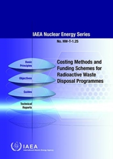 Costing Methods and Funding Schemes for Radioactive Waste Disposal Programmes, Paperback / softback Book