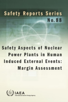 Safety Aspects of Nuclear Power Plants in Human Induced External Events : Margin Assessment, Paperback / softback Book