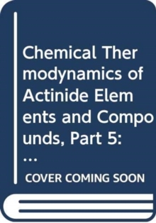 The Chemical Thermodynamics of Actinide Elements and Compounds, Part 5, Paperback / softback Book