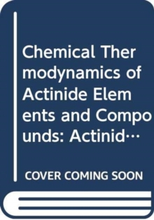 The Chemical Thermodynamics of Actinide Elements and Compounds, Part 2, Paperback / softback Book
